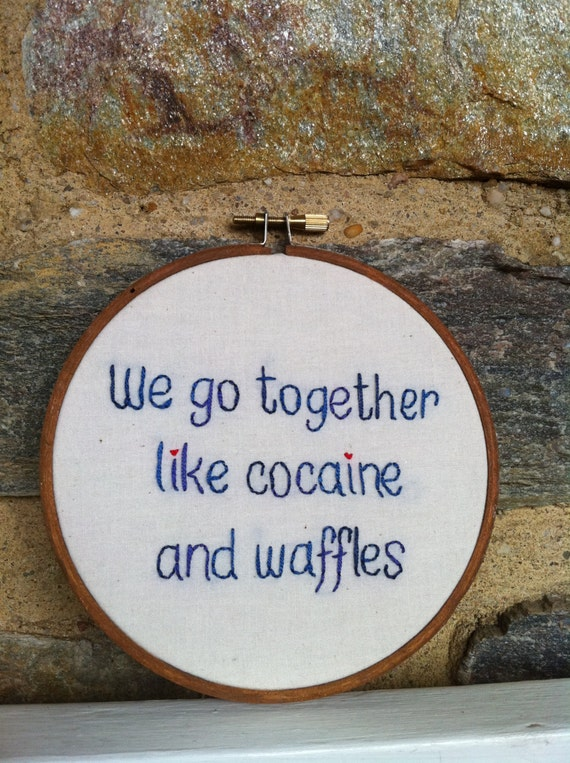 Hand Embroidery. Talladega Nights. Movie Quote. Embroidered