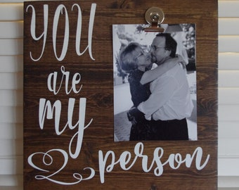 You Are My Person Frame - Wedding Picture Frame - Engagement Picture - Anniversary Gift - Couple Gift - Wedding Proposal - Boy Friend Gift