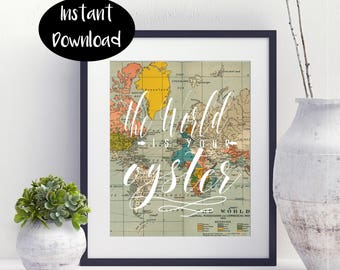 The World Is Your Oyster-Globe Sign -Digital Download INSTANT DOWNLOAD