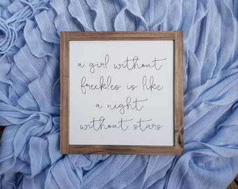 A girl without freckles is like a night without stars - White with Charcoal Text and Stained Timber Frame Wooden Sign