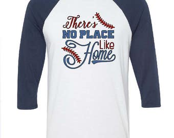 There's No Place Like Home - Baseball Season Shirt - Men's Baseball Shirt - Women's Baseball Shirt - Softball Shirt - Baseball Mom Shirt