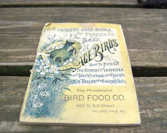 Fanciers' Hand Books The Practical Book of Cage Birds The Philadelphia Bird Food Co. 1884 - Antique Pet Bird Book - Antique Philadelphia