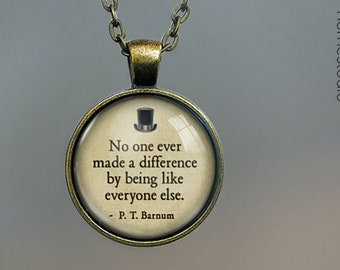 P. T. Barnum (Different) Quote jewelry. Necklace, Pendant or Keychain Key Ring. Perfect Gift Present. Glass dome metal charm by HomeStudio