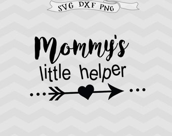 Mommy svg Little helper SVG Arrow svg Mom svg Mothers Day SVG mother SVG Baby svg Cut Files for Silhouette Cricut Downloads Cricut files