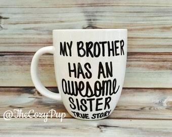 Sister Coffee Mug, Brother Coffee Mug, My Brother Has An Awesome Sister, Gift for Her, Gift for Him, Coffee Lover Gift, Christmas Gifts