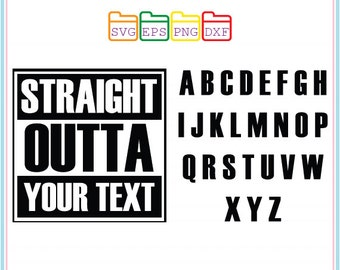 Straight OuttaYour Text, Svg Dxf Png Eps, Cutting File, Studio Cut Files, Silhouette Studio, Cutting Machines,Cricut Cameo,Instant Download
