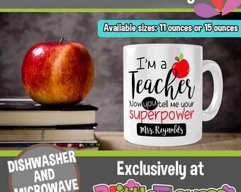 Im a teacher tell me your superpower - Teacher Ceramic Mug - Personalized Teacher Coffee Mug - Teacher Personalized Gift - Gift for teacher