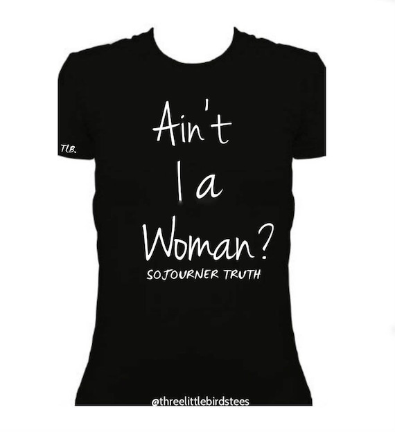 Ain't I A Woman Sojourner Truth