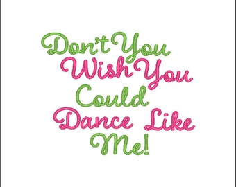 Dance Embroidery design Dance like me