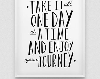 one day at a time print // inspirational print // black and white home decor // motivational print // wall decor // enjoy life poster