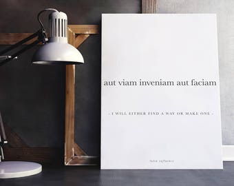 "aut viam inveniam aut faciam ""i will either find a way or make one"" - latin quote poster print"