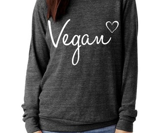 Vegan Heart Slouchy Pullover long sleeve Girls Ladies shirt  screenprint Alternative Apparel