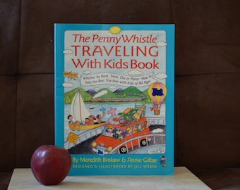 Traveling With Kids Book/The Penny Whistle Book/Kids Activity Book/Car Games/Map Games/Road Food/Moving Games/ Brokaw and Gilbar 1995