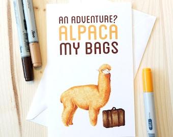 Bon Voyage An Adventure? Alpaca My Bags - Going Away Card, Good Bye Card, Leaving Card, Graduation Card, Travel Card, Trip, Moving Card