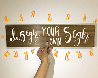 Customize your own wood sign