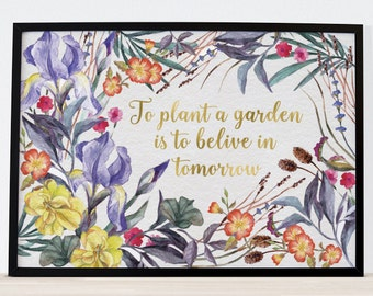 Flower wall art, to plant a garden is to believe in tomorrow, gardener quote botanical printable print home decor digital instant download