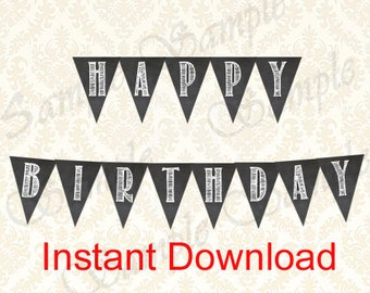 Happy Birthday Banner, Instant Download Birthday Party Decorations, Chalkboard Party Printables Banners