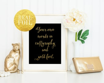 Real Gold Foil Print / Custom Gold Foil Quote / Black or White / Gold Calligraphy Print / 5x7, 8x10 / Gold Foil Wall Art / Silver Foil Print