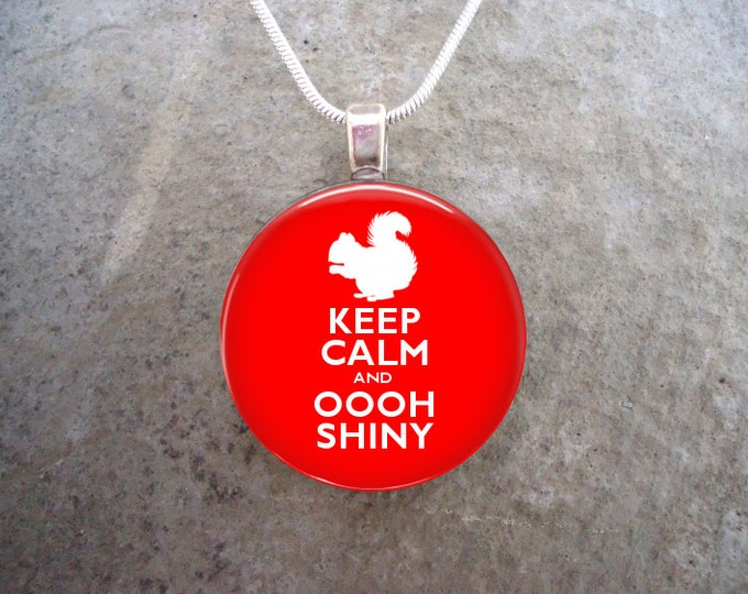 Keep Calm and Oooh Shiny - ADD ADHD Jewelry -  Glass Pendant Necklace
