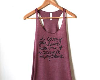 """ee cummings """"i carry your heart with me"""" Literary Quote Racerback Tank. MADE TO ORDER"""