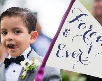 Forever & Ever Sign Handcrafted Wedding Banner Made To Order Large Pennant Flag Wedding Sign Flower Girl Ring Bearer Modern Script 1131 LW