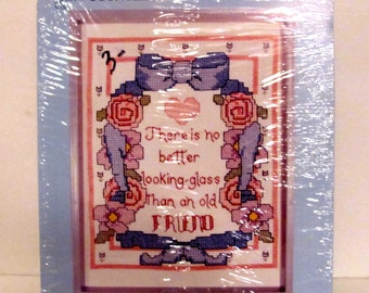 "Counted Cross Stitch Kit ""There is no better looking-glass Than an old Friend"""