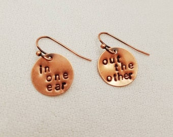 In One Ear Out The Other Antiqued Copper Stamped Metal Earrings