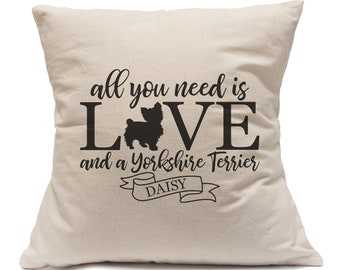 Personalized Pet Pillow Yorkshire Terrier|Yorkie Gifts|All You Need Is Love And A Dog|Yorkie Mom|Fur Mama|Yorkshire Gifts|Yorkie Lover Gift