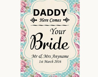 Vintage Shabby Chic Rose Daddy Here Comes Your Bride Personalised Wedding Sign