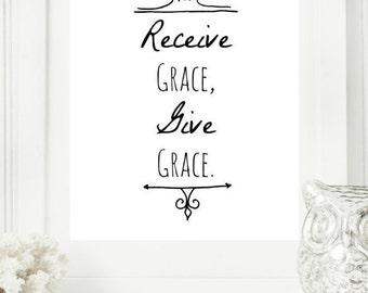 "Instant 8x10 ""Receive Grace, give Grace"" Black & White Digital Wall Art Print, Modern Christian Art, Scripture Print, Digital Download"