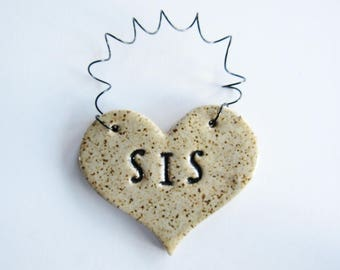 Sister Ornament - Sis Heart Ornament - Ceramic clay - personalized, handmade, ready to mail
