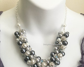 Bridesmaids Necklace Shades of Gray and White Necklace Chunky Necklace Cluster Necklace Maid of Honor Gift Mother of Groom Mother of Bride