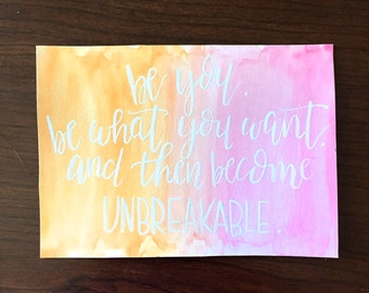 Become Unbreakable // Unbreakable Kimmy Schmidt Quote // 5 x 7 // Hand Lettered // Modern Calligraphy // Watercolor //