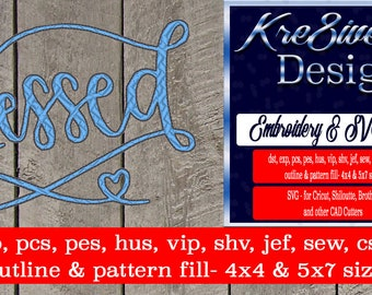 Blessed Embroidery File, 4x4 and 5x7, Formats included dst, exp, pcs, pes, hus, vip, shv, jef, sew, csd, xxx - outline & pattern fill