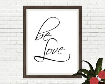 Be Love // Gift // Printable // One print INSTANT DOWNLOAD