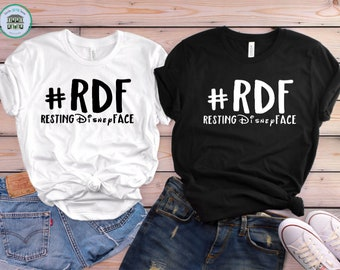 RDF - Resting Disney Face | Disney Shirts | Disney Shirts for Women | Disney World Shirt | Disney Shirt | Magic Kingdom Shirt | Funny Disney