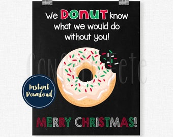 Christmas Donut Thank You Sign, Printable 8x10 Sign, Donut Appreciation Sign, Donut Know What We Would Do Without You Sign INSTANT DOWNLOAD
