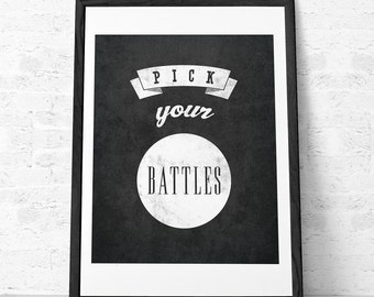 Pick your battles Inspirational quote print Inspirational print Typographic print Quote print Inspirational art Retro print Graduation gift