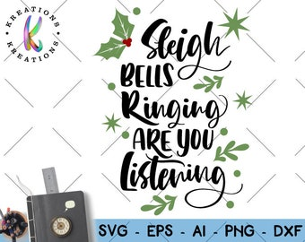 Hand Drawn svg Hand lettered svg Sleigh Bells Ringing are you Listening? svg cut file silhouette cricut studio  download svg eps png dxf