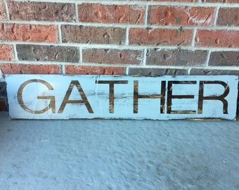 Gather sign, gray rustic wood sign, distressed sign, kitchen decor, dining room decor, shabby chic sign, farmhouse chic sign, customizable