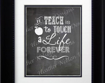 To Teach is to to Touch a Life Forever Wall Art Print- DIGITAL