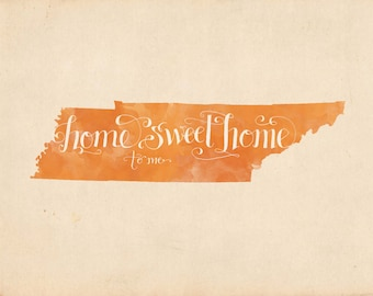 Tennessee Home Sweet Home hand lettering digital print // Quote print // State art // Gift for Her // Gift for Him // Canvas print