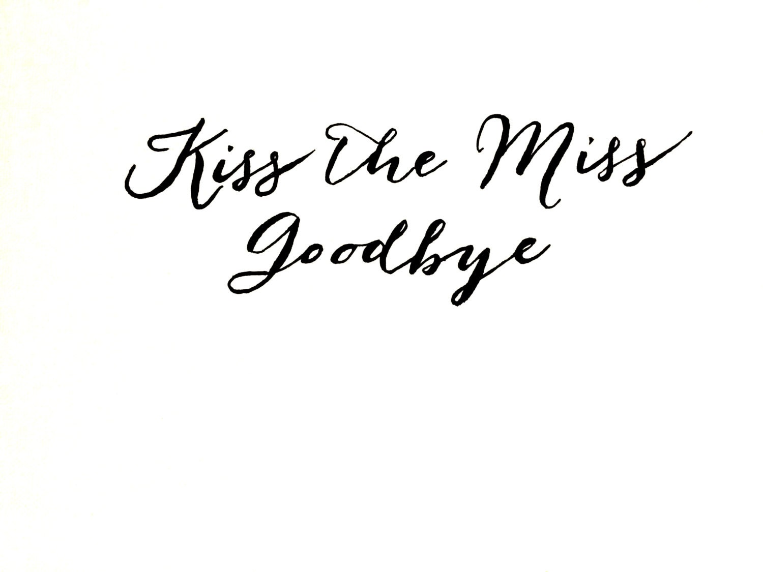 picture about Kiss the Miss Goodbye Printable identified as 100+ Font Kiss The Miss out on Goodbye yasminroohi