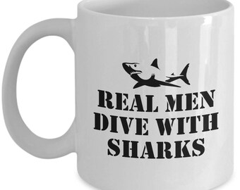 Funny Scuba Diver Gift - Marine Biologist Present - Diving Coffee Mug - Real Men Dive With Sharks