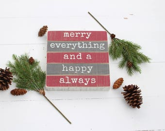 Wood Christmas Sign- Merry Everything and a Happy Always