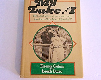 My Luke and I by Mrs Lou Gehrig, baseball collectible book, iron man of baseball, Lou Gehrig biography
