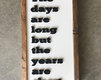 The Days are long but the years are short housewarming entry 3D quote Shiplap Rustic Wood Wooden Sign