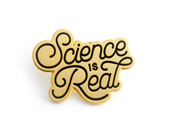 Science is Real Pin - Gold (hard enamel pin science pin climate change environment scientist pin lapel pin badge political pin backpack pin)