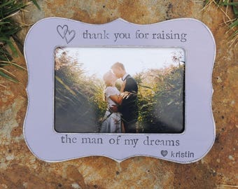 Thank you for raising the man of my dreams Frame mother of groom Gift personalized wedding picture frame rustic home decor