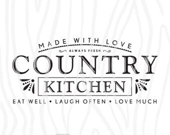 """SVG / DXF - Made With Love """"Country Kitchen"""" - Eat Well, Laugh Often, Love Much, Instant Download (Cute Farmhouse Vector Art / Saying)"""